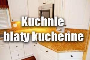 Kuchnie, blaty kuchenne